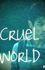 Cruel World {Minho} by MockingjayRunner