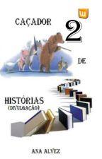 Caçador de Histórias 2 (divulgação) {HIATUS} by 69comoHarry