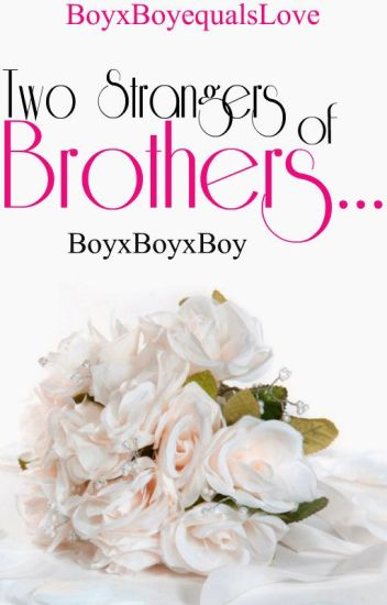 Two Strangers of brothers...(BoyxBoyxBoy)
