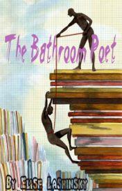 The Bathroom Poet by elisel1997
