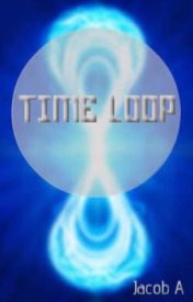 Time loop by jake316