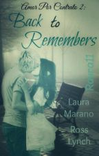 Amor por Contrato 2: Back to Remembers |RAURA| by Raura11
