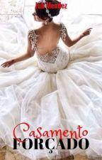O Casamento Forcado by JuhMendez