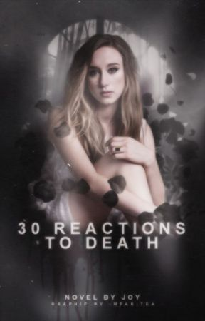 30 Reactions to Death [#2] by slowly-dyxng