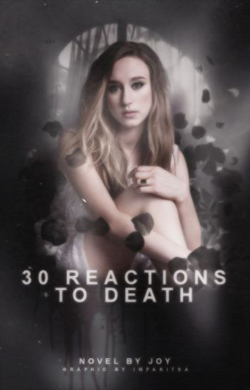 30 Reactions to Death [#2]