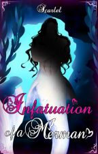 Infatuation of a Merman by Scarlel