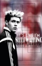 It's Like I'm Sleepwalking z.h Book 3 by 28gxiltless