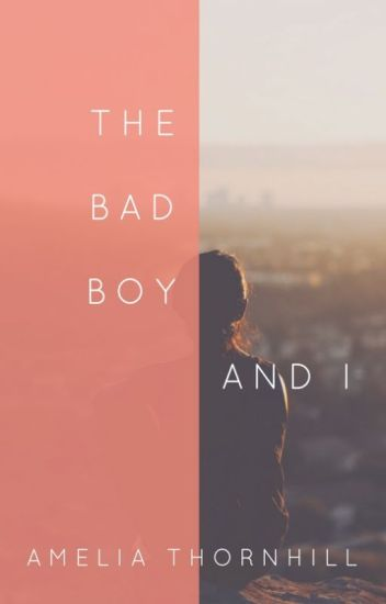 The Bad Boy & I