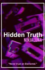 Hidden Truth ||HIATUS|| by NinjaLuna