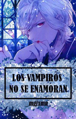 Los vampiros no se enamoran [Diabolik Lovers Fanfic] #Book2 || En Emisión ||  © by Mizuki-Naomi