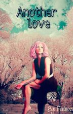 Another love (Terminado) by Ferlucci