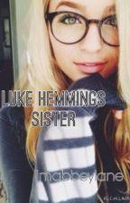 Luke Hemmings Sister!! [Watty's 2015] by imabbeylane