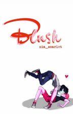 Blush A Gumlee Fanfiction (boyxboy) by Nia_Scarlet