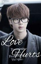Love Hurts by MyLastName