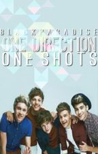 One Direction One Shots (REQUESTS ON HOLD) by BlackParadise