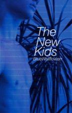 The New Kids by BlueWallflowerr