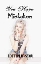 "You Have Mistaken (Perrie Edwards & Zayn Malik ""Zerrie"" fanfiction) by lottieluvsyou"