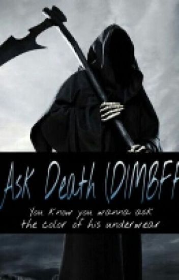 Ask Death (DIMBFF)