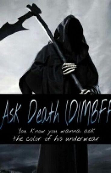 Ask Death (DIMBFF)