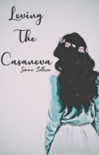 """""""Loving The Casanova"""" [COMPLETED] by Ijoshweyy"""