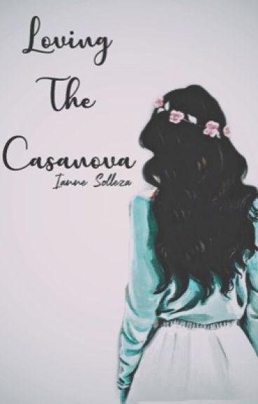 """Loving The Casanova"" [COMPLETED]"