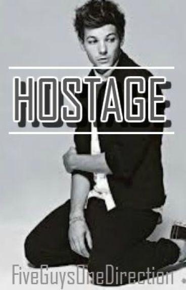 Hostage - A Louis Tomlinson Fan Fiction by FiveGuysOneDirection