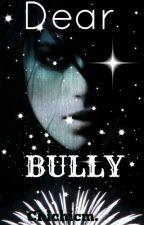Dear Bully (Poems) by ChichiMuonweokwu