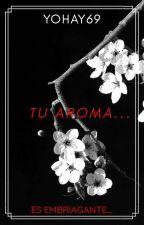 Tu aroma...(Yuri) by yohay69