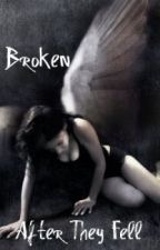 Broken After They Fell by Caligirl4life