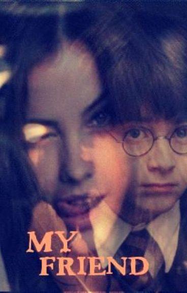 My Friend (Harry Potter Love Story) ~Year 1-4~