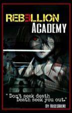 Rebellion Academy by RosesAreMe