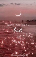 Bad × J.G. [ completed ] by blurredgilinsky
