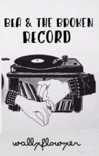 Bea & the Broken Record by wallxflowxer