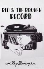 Bea & the Broken Record by wallxflowxer