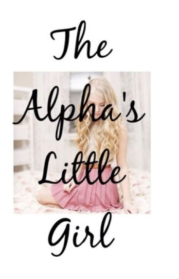 Alpha's Little Girl
