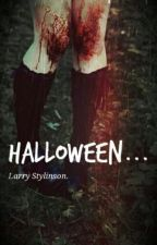 Halloween. |Larry Stylinson OS| by xmadnessxx