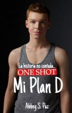 One Shot: Mi Plan D by LolaWildrr