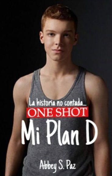One Shot: Mi Plan D