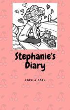 Stephanie's Diary 2  | ✔️ by loph_a_soph