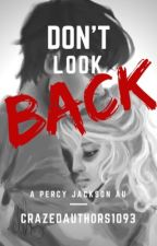 ✓DON'T LOOK BACK+Sequel {Percy Jackson AU} by crazedauthors1093