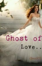 Ghost Of Love (LoveShots Contest) by AmorRB