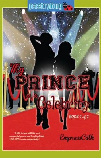 My Prince is a Celebrity [COMPLETED with SPECIAL CHAPTERS]