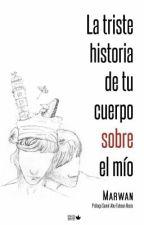 La triste historia de tu cuerpo sobre el mio by JcPerez23