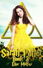 Sarah Potter (book 3) by Elise_Malfoy