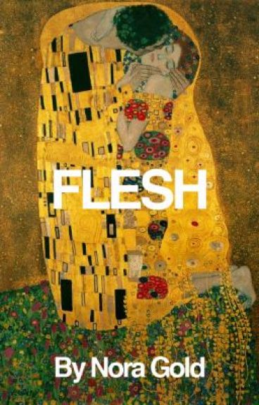 Flesh by NoraGold