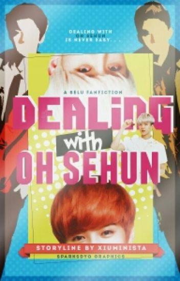 HunHan [Book 1]: Dealing With Oh Sehun [BoyxBoy]