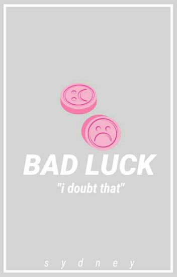 Bad Luck // cth || DC
