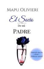 El Socio De Mi Padre © (Recién editada) by LittleSquirrelWorld