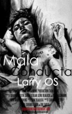 Mala Conducta [One Shot] [Larry Stylinson] by CarrieBelieberVale