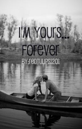 I'm Yours...Forever by redtulips1201